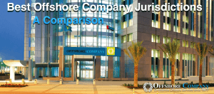 Best Offshore Company Jurisdiction Comparison